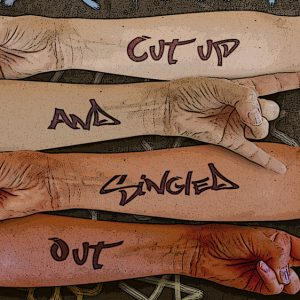 Cut Up And Singled Out