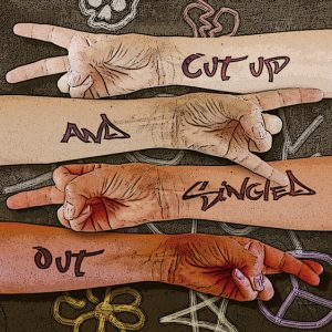 """""""Cut Up And Singled Out"""" by Michael Paul"""