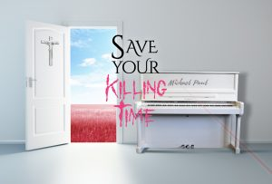 Michael Paul – Save Your Killing Time